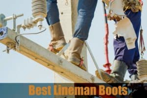 4 Best Lineman Boots In The Market 2019